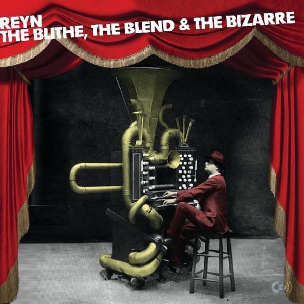 Reyn - The Blithe, The Blend & The Bizarre